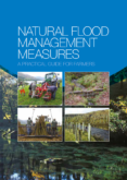 Natural Flood Management Measures – A Practical Guide for Farmers (North West)